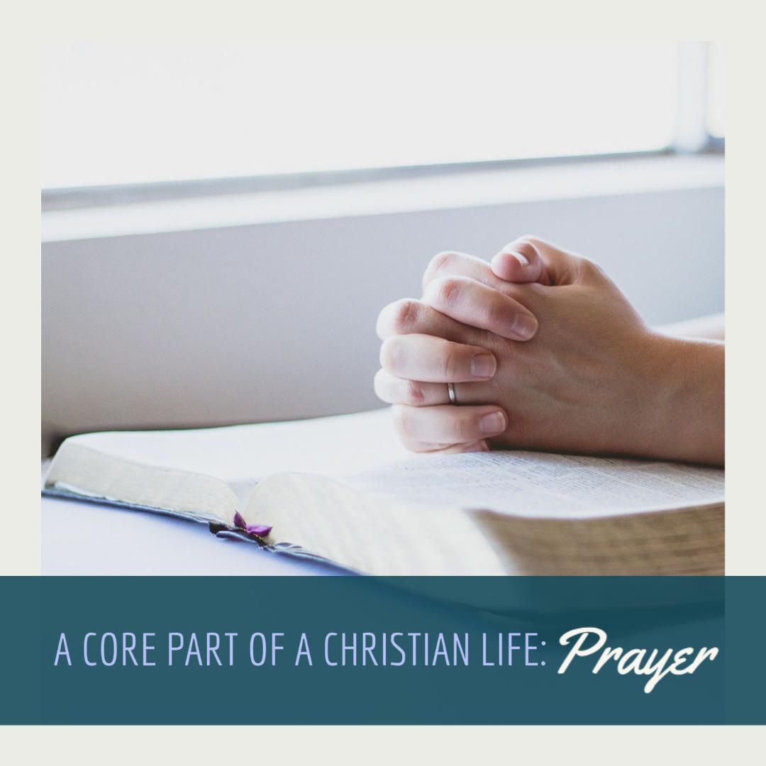 A Core Part of a Christian Life: Prayer - Cornerstone Impact Update