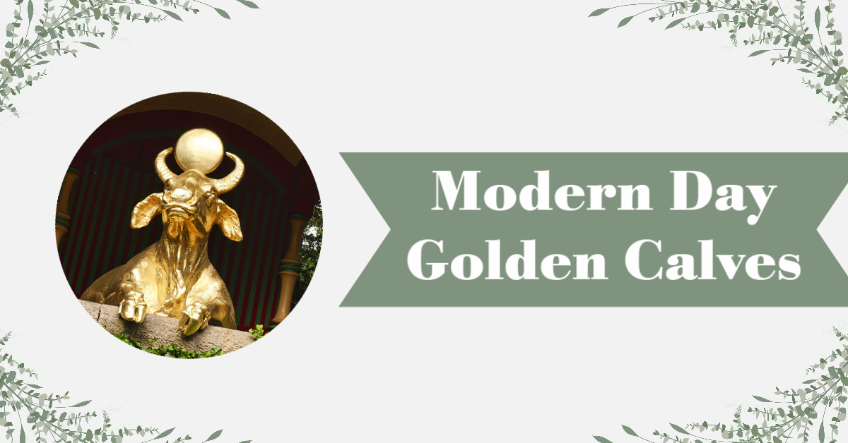 Modern Day Golden Calves - Cornerstone Impact Update